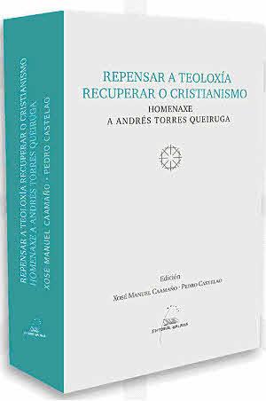REPENSAR A TEOLOXÍA RECUPERAR O CRISTIANISMO